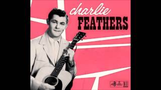Charlie Feathers  -  Can