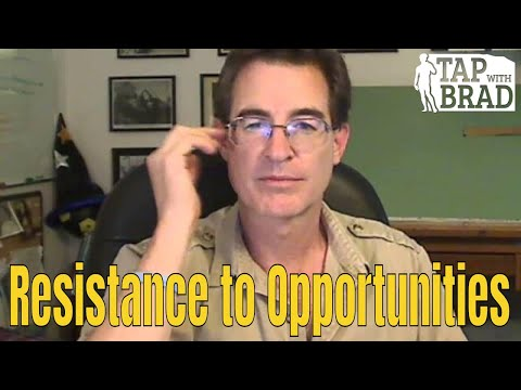 Resistance to Opportunities? (Looking for a Job, Relationship, etc…) – Tapping with Brad Yates