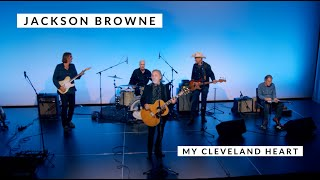 Jackson Browne – My Cleveland Heart (live performance)