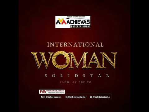 Solidstar - International Woman (Music Mp3 Audio 3gp Mp4 Download Link Via Description) Official