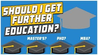 Should I Get Further Education (Master
