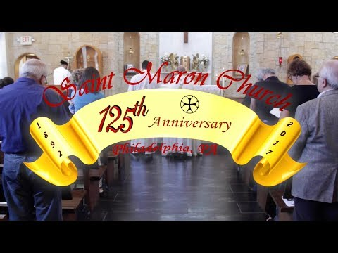St. Maron's Maronite Catholic Church of Philadelphia - 125th Anniversary