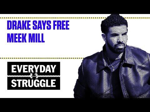 Drake Says Free Meek Mill | Everyday Struggle