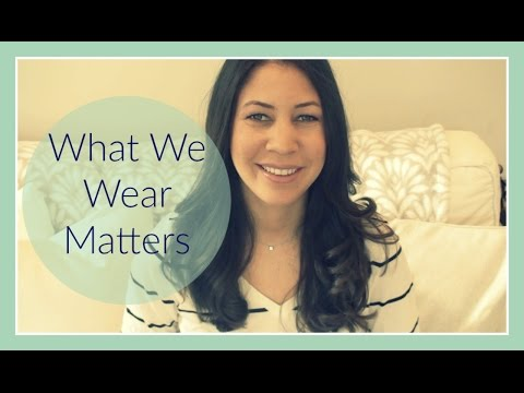 What We Wear Matters