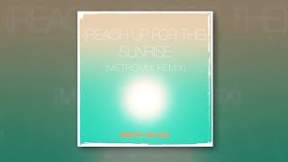 Blank & Jones - (Reach Up For The) Sunrise (METROMIX Remix)