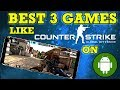 BEST 3 FPS GAMES LIKE COUNTER STRIKE ON ANDROID