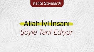 Allah, iyi insanı şöyle tarif ediyor ve yaşam standardı belirliyor... | Nurettin Yıldız