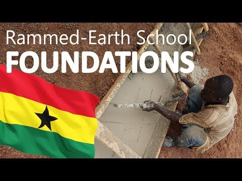 InsideOut: Foundation Construction Rammed Earth School in Ghana, Africa
