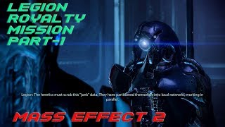 Legion Royalty Mission Part 1 (Mass Effect 2 Gameplay)