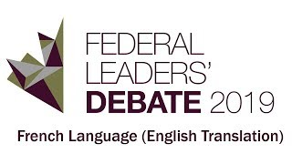 French Federal Leaders' Debate 2019 (with English Translation)