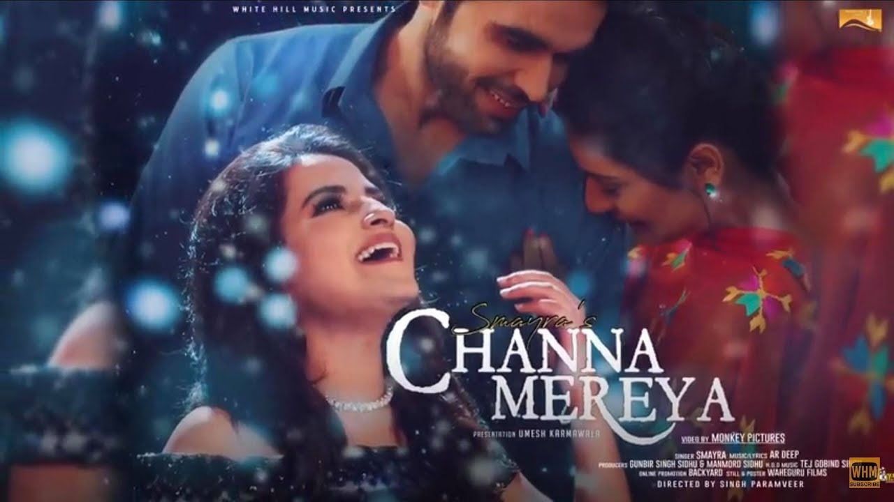 New Punjabi Song 2017 Channa Mereya Full Song Smayra White Hill Music Latest Punjabi Song Youtube