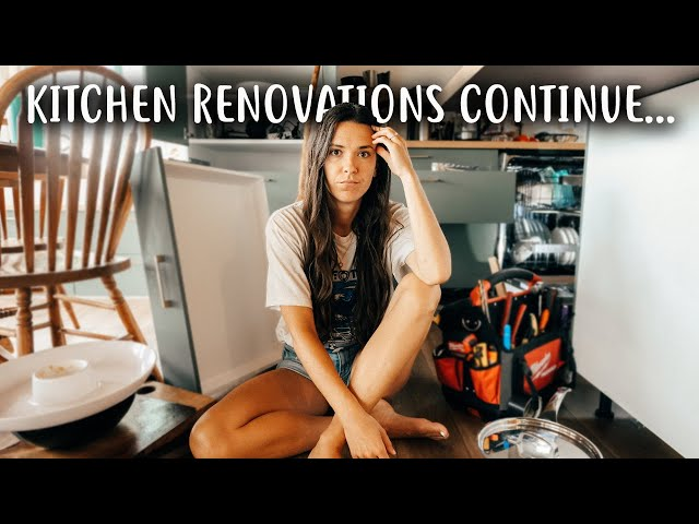 Our Kitchen Renos Go From BAD to WORSE!