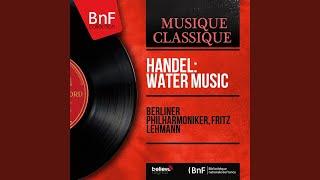 Water Music, Suite No. 1 in F Major, HWV 348: VIII. Hornpipe. Allegro