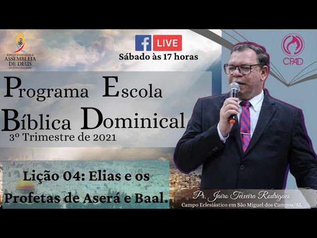 PROGRAMA ESCOLA BÍBLICA DOMINICAL   LIÇÃO 04 - 3º TRIMESTRE DE 2021.