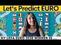 My EURO 2020 Prediction | Surprising Winner