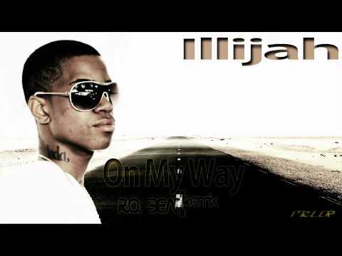 Illijah - On My Way (R.O. Beatz Remix)