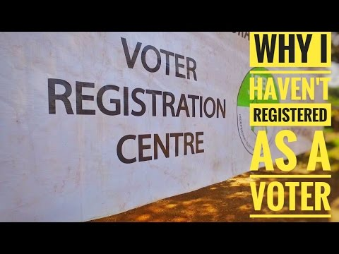 WHY I HAVEN'T REGISTERED AS A VOTER!!