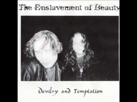 Enslavement of Beauty - And to Temptation's Darkness Forever Abide