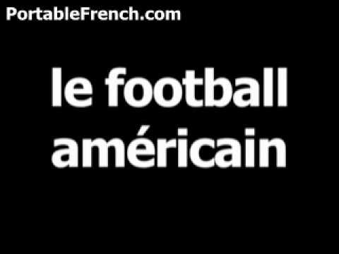 French word for football (American) is le football américain
