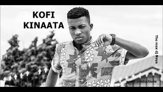 KOFI KINAATA -TOP 10 HITS       (KINAATA BEST MIX) Dj Naya