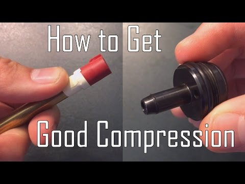 How To Get Good Compression In Airsoft