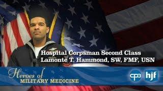 HM2 Lamonte T. Hammond, SW, FMF, US Navy, 2012 Navy Hero of Military Medicine Honoree