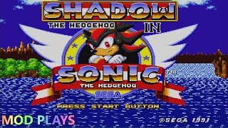 Mod Plays: Shadow in Sonic the Hedgehog