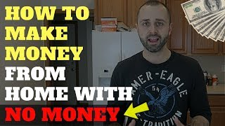 How To Make Money From Home With No Money