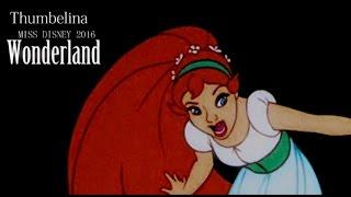 Thumbelina || Miss Disney 2016