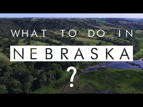 NEBRASKA - WHAT TO DO? - THE GOOD LIFE - FLY OVER STATE