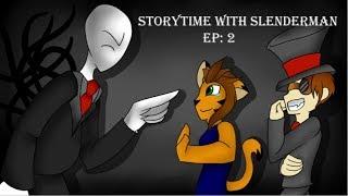 Storytime with Slenderman! ep 2 - Is he....Pragananat?!
