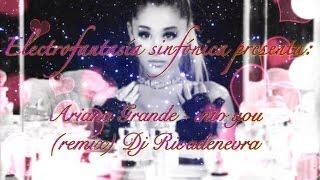 Ariana Grande - Into you remix Dj Rivadenevra 🐰