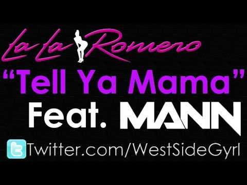 LaLa Romero - Tell Ya Mama (Feat. Mann) *NEW 2011*