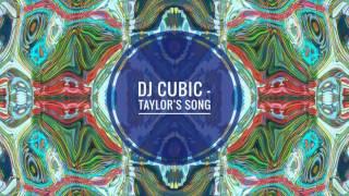 Dj Cubic - Taylor's Song (Original Mix)