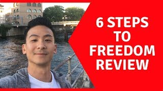 6 Steps To Freedom Review - Does This System Work Or Not??