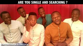 Are you single and searching? || Jehovah Shalom Acapella( home made version😊)