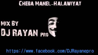 Cheba Manel Halawiyat Mix By DJ Rayan