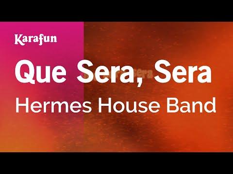 Karaoke Que Sera, Sera - Hermes House Band *