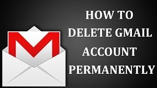 How To Delete Gmail Account Permanently 2017?