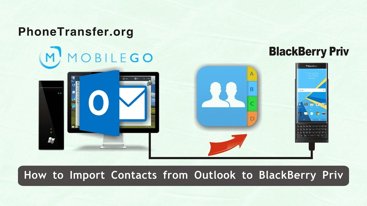 How to Import Contacts from Outlook to BlackBerry Priv Effortlessly