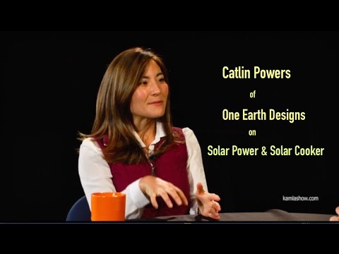 Catlin Powers of One Earth Designs On Solar Power & Solar Co
