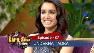 Undekha Tadka - Ep 37 - Shraddha Kapoor & Aditya Roy Kapur - The Kapil Sharma Show - SonyLIV - HD