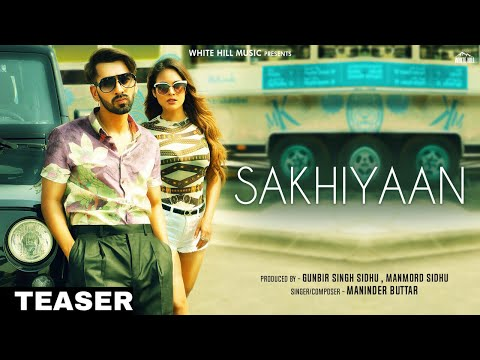 Teaser : SAKHIYAAN | Maninder Buttar | MixSingh | Releasing Tomorrow | White Hill Music