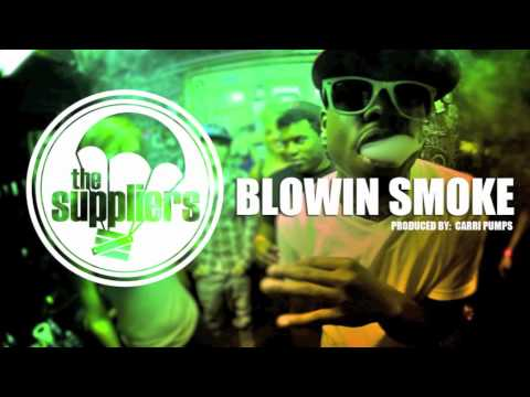 The Suppliers- Blowing Smoke Prod. CarRi Pumps