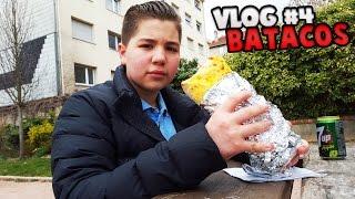 Vlog 4:  LE BATACOS