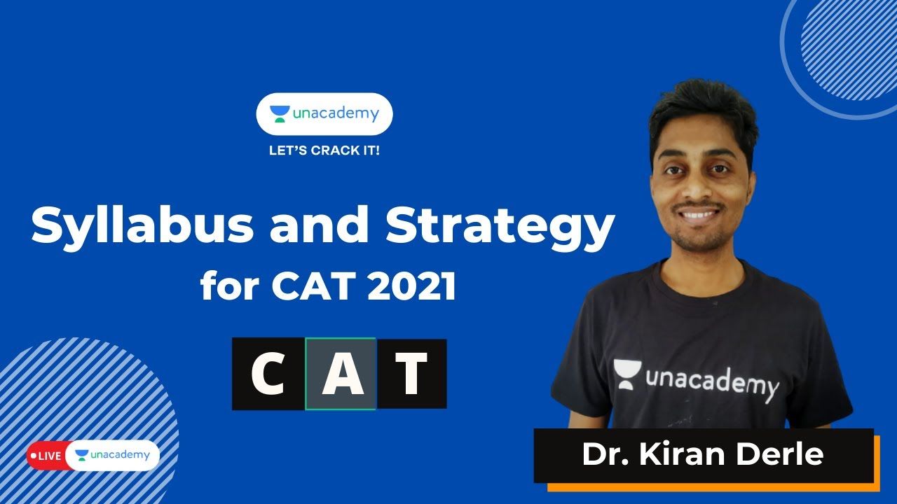 Syllabus and Strategy for CAT 2021 | Dr. Kiran Derle | Unacademy CATalyst