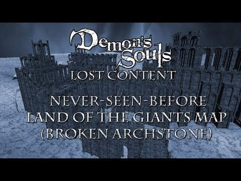 Demon's Souls Cut Content: Land of the Giants Map (Broken Archstone)