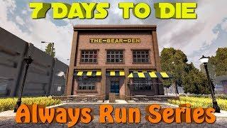 7 Days to Die - Alpha 17 - Always Run Series - S1E2