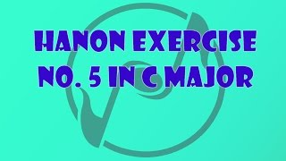Hanon Piano Hand Exercise 5 in C Major