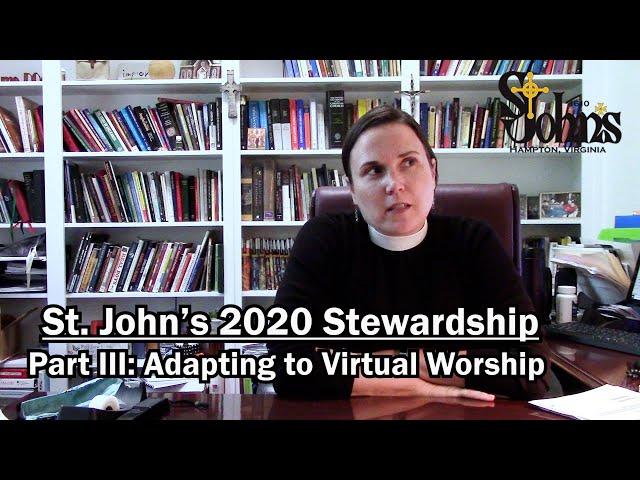 St. John's 2020 Stewardship Part III: Adapting to Virtual Worship